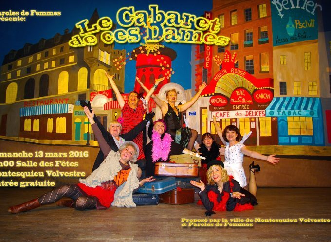 Montesquieu Volvestre en fête : « Le Cabaret de ces Dames » par l'association « Paroles de Femmes ».