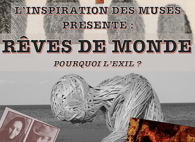 « L'Inspiration Des Muses » présente : Rêves de monde – Pourquoi l'Exil ?